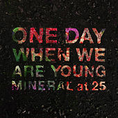 One Day When We Are Young de Mineral