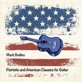 Patriotic and American Classics for Guitar de Mark Bodino