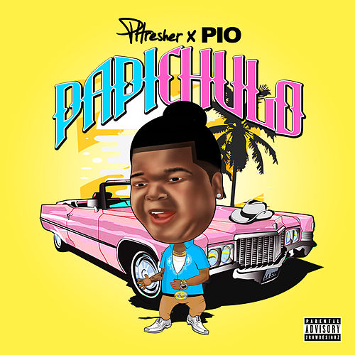 Papi Chulo by Phresher
