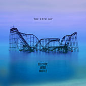 The 11th Sky by Electric Wire Hustle