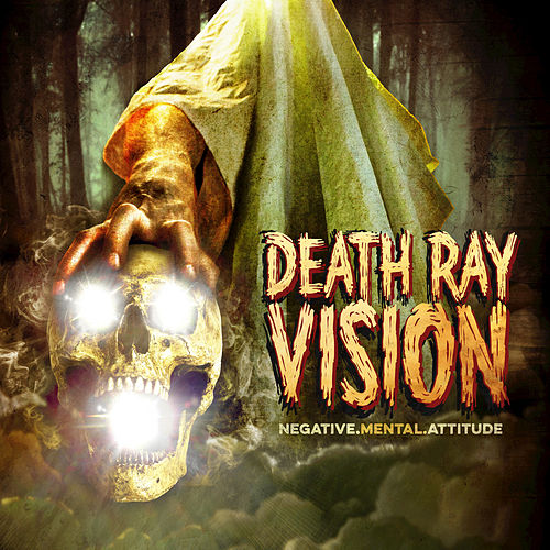 Negative Mental Attitude by Death Ray Vision