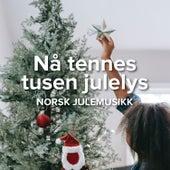Nå tennes tusen julelys - Norsk julemusikk by Various Artists