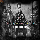 No Friends by Brooks