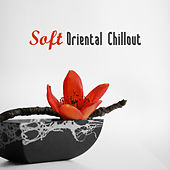 Soft Oriental Chillout von Ibiza Chill Out