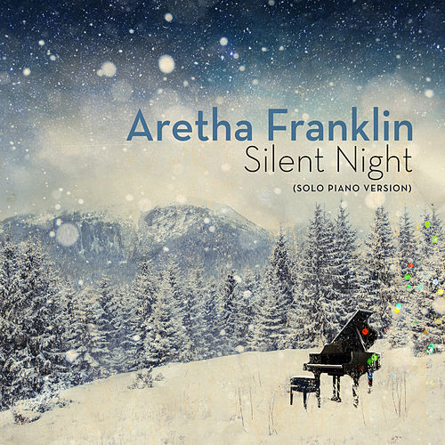 Silent Night (Solo Piano Version) by Aretha Franklin