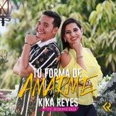 Tu Forma de Amarme de Kika Reyes