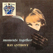 Moments Together de Ray Anthony