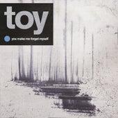 You Make Me Forget Myself von Toy