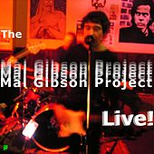 The Mal Gibson Project (Live) by The Mal Gibson Project