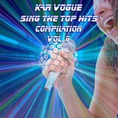 Sing The Top Hits Vol. 8 (Special Instrumental Versions [Tribute To Enrique Iglesias-Shakira-Demi Lovato-Ed Sheeran Etc..]) by Kar Vogue