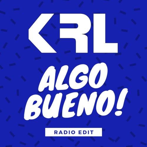 Algo Bueno! (Radio Edit) de KRL