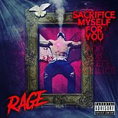 Sacrifice Myself for You by Rage