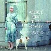 T'as Quitté La Planète de Alice on the roof