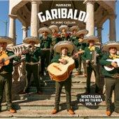 Nostalgia de Mi Tierra, Vol. 1 von Mariachi Garibaldi De Jaime Cuéllar