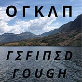 Refined Rough by Orkan