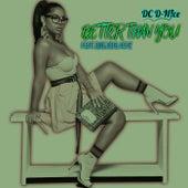 Better Than You (feat. B.R.E.A.D & Keyz) by DC D-Nice