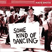 Some Kind of Dancing by Nate Smith