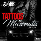 Tattoos & Maseratis by 24hrs Lady BP