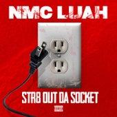 Straight Out Da Socket by Nmc Lijah