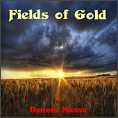 Fields of Gold by Dennis Massa
