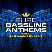 Pure Bassline Anthems - Mixed by DJ Q & Jamie Duggan von Various Artists