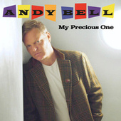 My Precious One by Andy Bell