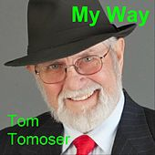 My Way von Tom Tomoser