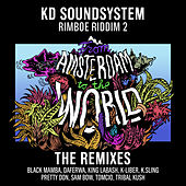 From Amsterdam To The World (The Remixes) von KD Soundsystem