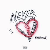 Never by Bengilink