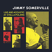 Jimmy Somerville: Live and Acoustic at Stella Polaris de Jimmy Somerville