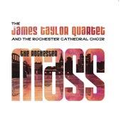 The Rochester Mass de James Taylor Quartet