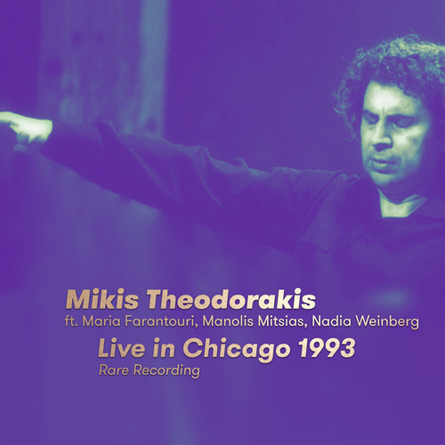 Live in Chicago 1993 (Rare Recording) by Mikis Theodorakis (Μίκης Θεοδωράκης)