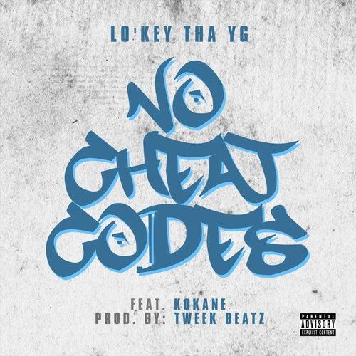 No Cheat Codes (feat. Kokane) by Lo'Key Tha YG