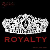 Royalty by Rafa Selase