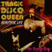 Tragic Disco Diva - Beautiful Life by The Twenty Twos