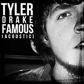 Famous (Acoustic) by Tyler Drake