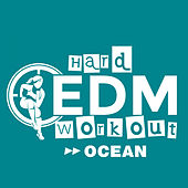 Ocean by Hard EDM Workout