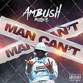 Man Can't by Ambush Buzzworl
