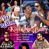 Kiss Me Baby (DJ Remix) by Adnan Sami
