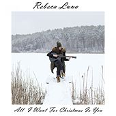 All I Want for Christmas Is You (Spanish Version) de Rebeca Luna