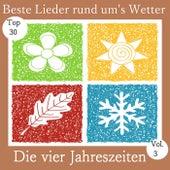 Top 30: Beste Lieder rund um's Wetter - Die vier Jahreszeiten, Vol. 3 von Various Artists