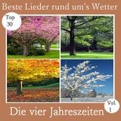 Top 30: Beste Lieder rund um's Wetter - Die vier Jahreszeiten, Vol. 1 by Various Artists