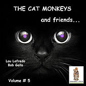 Cat Monkeys and Friends, Volume # 5 by Various Artists
