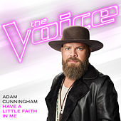Have A Little Faith In Me (The Voice Performance) by Adam Cunningham