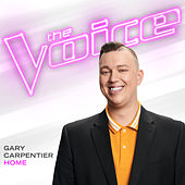 Home (The Voice Performance) by Gary Carpentier