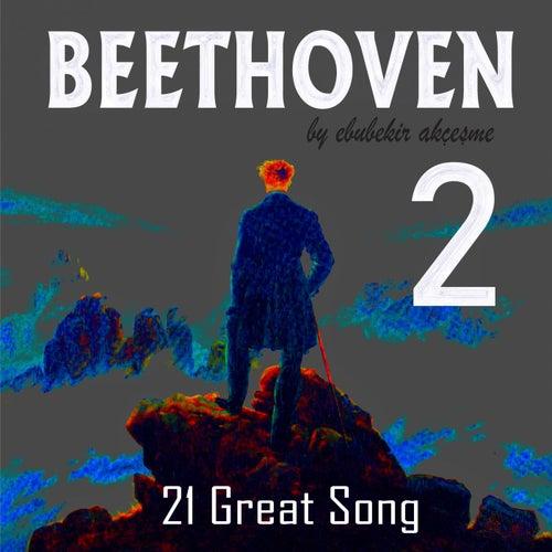 Beethoven: 21 Great Song de Ebubekir Akçeşme