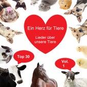 Top 30: Ein Herz für Tiere - Lieder über unsere Tiere, Vol. 1 von Various Artists