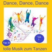 Top 30: Dance, Dance, Dance - Tolle Musik zum Tanzen, Vol. 1 by Various Artists