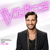 I'll Be (The Voice Performance) von Mitchell Lee