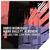 Lit Like Fire (Jay Pepe Remix) by Dario Rodriguez & Mark Bale